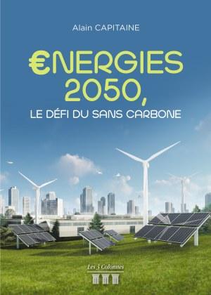 Alain CAPITAINE - €nergies 2050, le défi du sans carbone