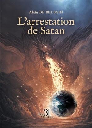 Alain DE BELSAIN - L'arrestation de Satan