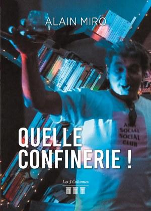 Alain MIRO - Quelle Confinerie…