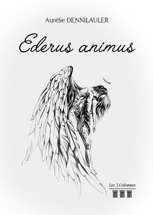 Aurélie DENNILAULER - Ederus animus