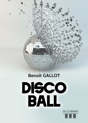Benoît GALLOT - DISCO BALL