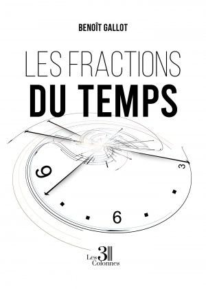 Benoît GALLOT - Les fractions du temps