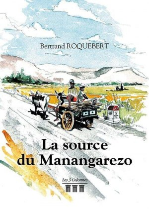 Bertrand ROQUEBERT - La source du Manangarezo