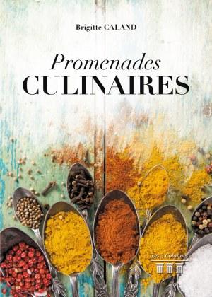 Brigitte CALAND - Promenades culinaires