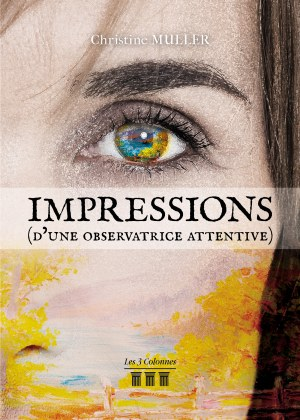 Christine MULLER - Impressions (d'une observatrice attentive)