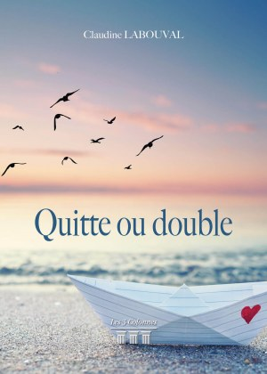Claudine LABOUVAL - Quitte ou double