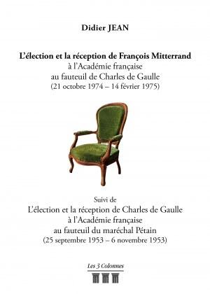 Didier JEAN - L'élection et la réception de François Mitterrand à l'Académie française