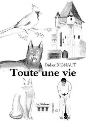 Didier RIGNAUT - Toute une vie