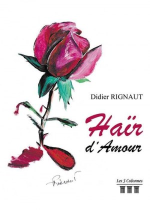 Didier RIGNAUT - Haïr d'Amour