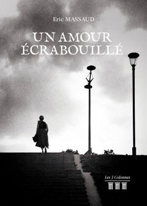 Éric MASSAUD - Un amour écrabouillé