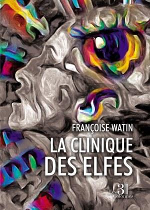 Françoise  WATIN - La clinique des elfes