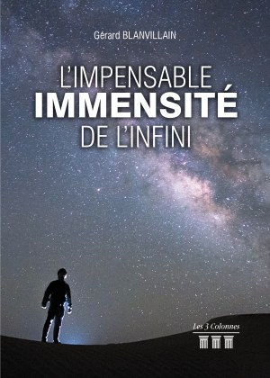 Gérard BLANVILLAIN - L'impensable immensité de l'infini