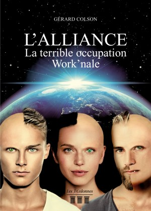 Gérard COLSON - L'Alliance – La terrible occupation Work'nale