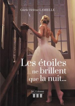 Gisèle Hélène LAMIELLE - Les étoiles ne brillent que la nuit...