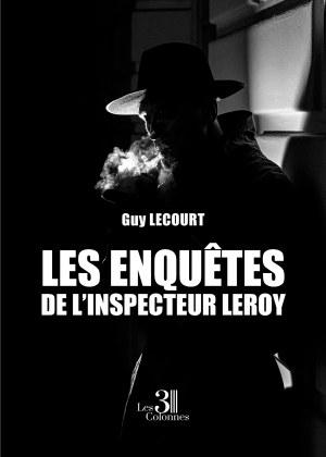 Guy LECOURT - Les enquêtes de l'inspecteur Leroy