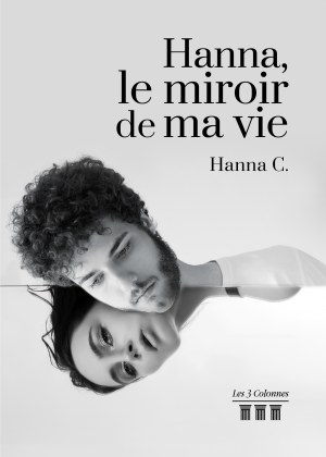Hanna C. - Hanna, le miroir de ma vie