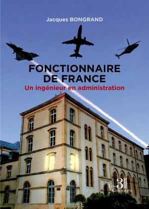 Jacques BONGRAND - Fonctionnaire de France - Un ingénieur en administration