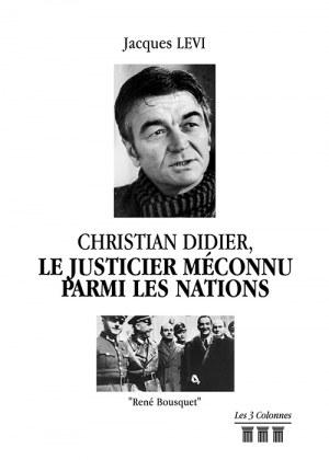 Jacques LEVI - Christian Didier, le Justicier méconnu parmi les Nations