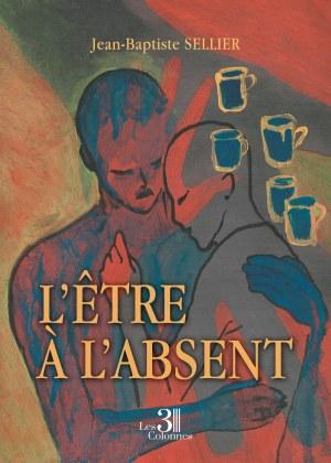 Jean-Baptiste SELLIER - L'Être à l'Absent