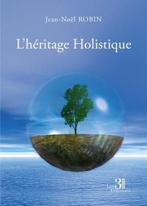 Jean-Noël ROBIN - L'héritage Holistique