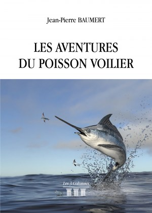 Jean-Pierre BAUMERT - Les aventures du poisson voilier