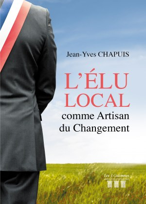 Jean-Yves CHAPUIS - L'élu Local comme Artisan du Changement