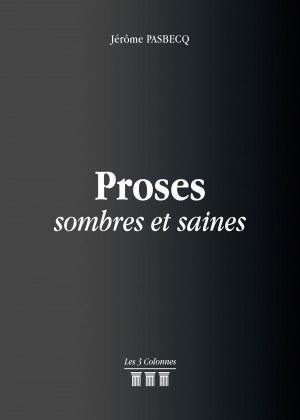 Jérôme PASBECQ - Proses sombres et saines