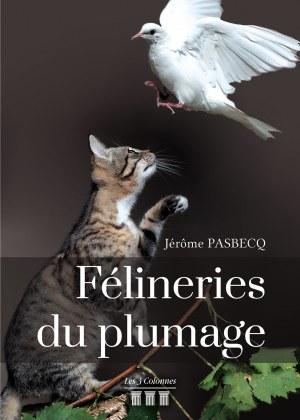 Jérôme PASBECQ - Félineries du plumage