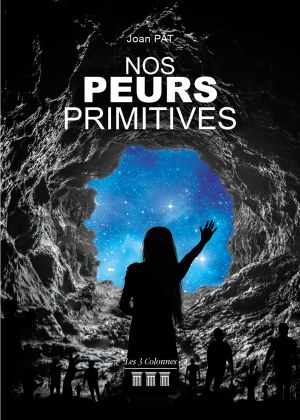 Joan PAT - Nos peurs primitives