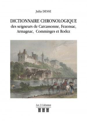 Julia DESSE - Dictionnaire Chronologique des seigneurs de Carcassonne, Fezensac, armagnac, Comminges et Rodez
