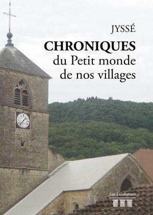 JYSSÉ - Chroniques du Petit monde de nos villages
