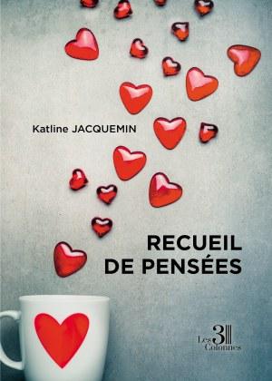 Katline JACQUEMIN - Recueil de pensées