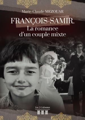 Marie-Claude MEZOUAR - François-Samir. La romance d'un couple mixte