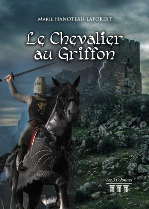 Marie HANOTEAU-LAFOREST - Le Chevalier au Griffon