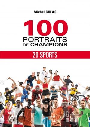 Michel COLAS - 100 portraits de Champions