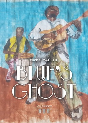 Michel YAÈCHE - Blue's Ghost