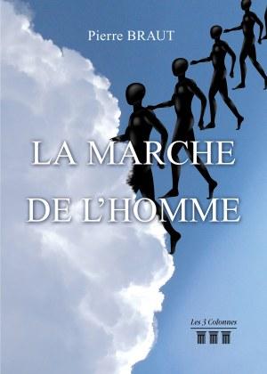 Pierre BRAUT - La Marche de l'Homme