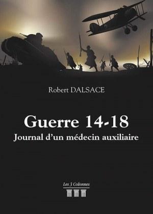 Robert DALSACE - Guerre 14-18 - Journal d'un médecin auxiliaire