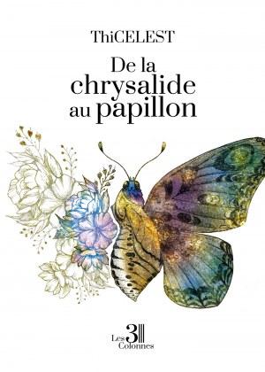 ThiCELEST - De la chrysalide au papillon