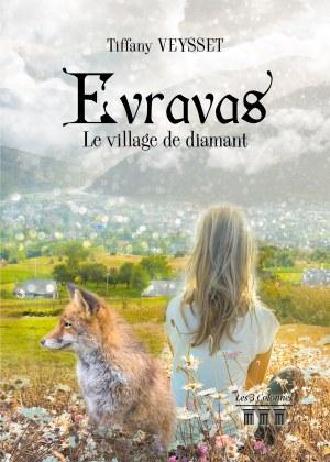 Tiffany VEYSSET - Evravas : Le village de diamant