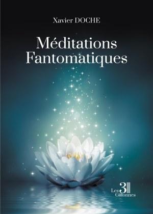 Xavier DOCHE - Méditations Fantomatiques