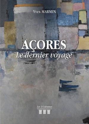 Yves MARMIN - AÇORES - Le dernier voyage