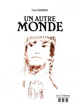Yves MARMIN - Un autre monde
