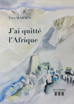Yves MARMIN - J'ai quitté l'Afrique